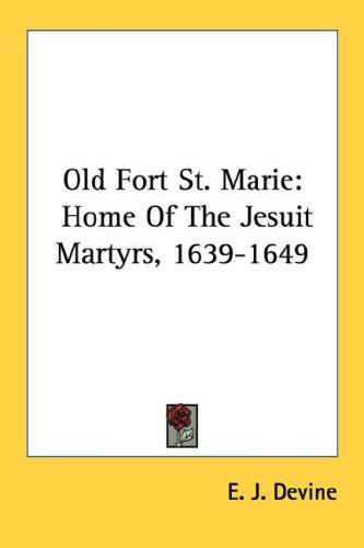 Old Fort St. Marie by E. J. Devine