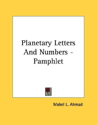 Planetary Letters And Numbers - Pamphlet by Mabel L. Ahmad
