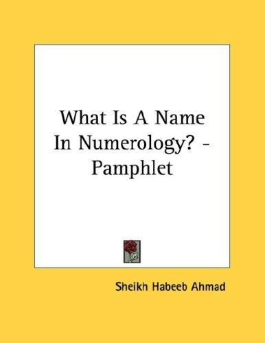 What Is A Name In Numerology? - Pamphlet by Sheikh Habeeb Ahmad