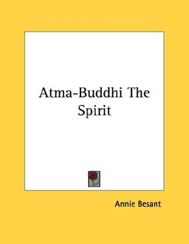 Atma-Buddhi The Spirit by Annie Wood Besant