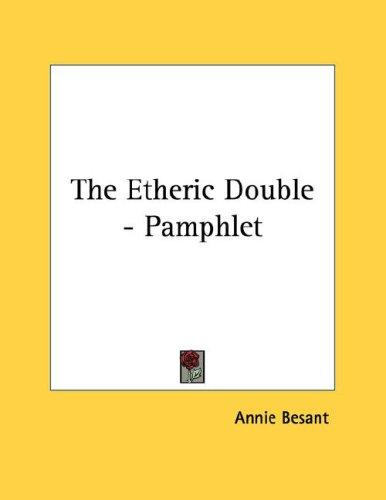 The Etheric Double - Pamphlet by Annie Wood Besant