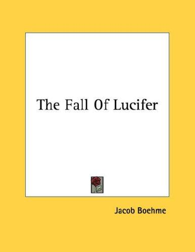 The Fall Of Lucifer by Jacob Boehme