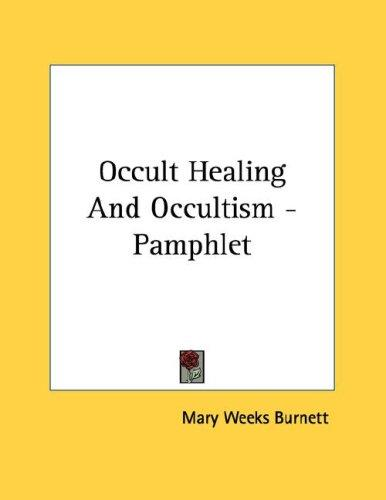 Occult Healing And Occultism - Pamphlet by Mary Weeks Burnett