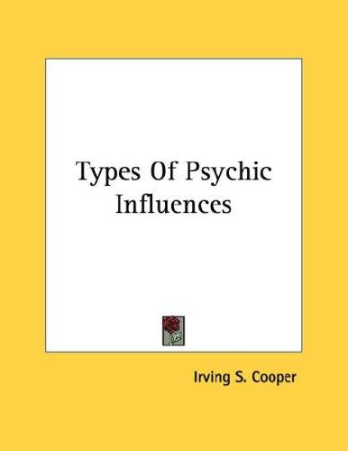 Types Of Psychic Influences by Irving S. Cooper
