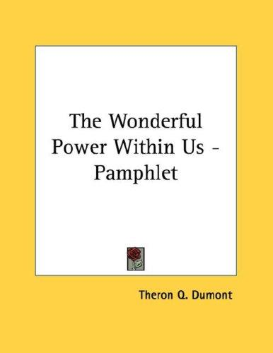 The Wonderful Power Within Us - Pamphlet by Theron Q. Dumont