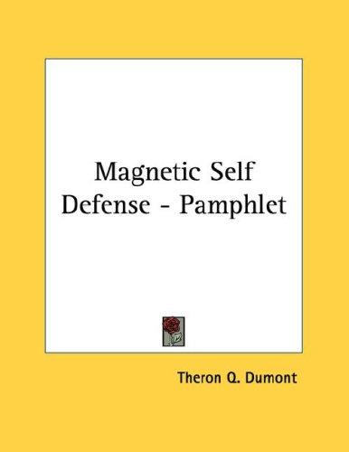 Magnetic Self Defense - Pamphlet by Theron Q. Dumont