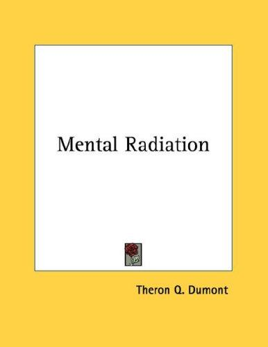 Mental Radiation by Theron Q. Dumont