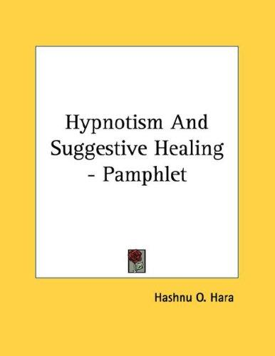 Hypnotism And Suggestive Healing - Pamphlet by O. Hashnu Hara