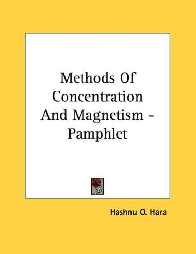Methods Of Concentration And Magnetism - Pamphlet by O. Hashnu Hara