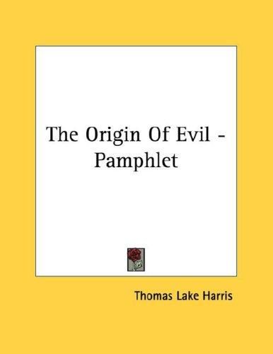 The Origin Of Evil - Pamphlet by Thomas Lake Harris