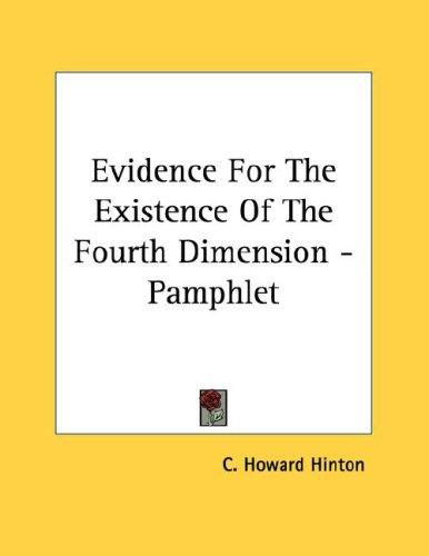 Evidence For The Existence Of The Fourth Dimension - Pamphlet by C. Howard Hinton