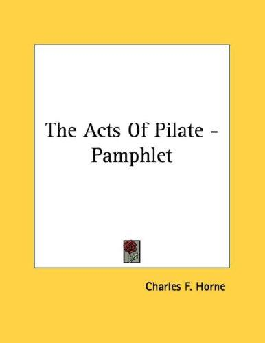 The Acts Of Pilate - Pamphlet by Charles F. Horne