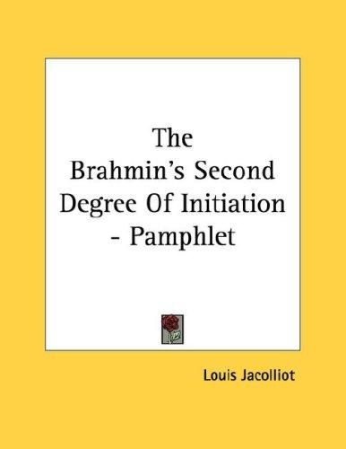 The Brahmin's Second Degree Of Initiation - Pamphlet by Louis Jacolliot