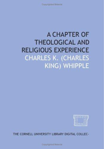 A Chapter of theological and religious experience by Charles K. (Charles King) Whipple