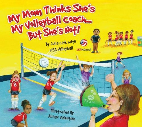 My Mom Thinks She's My Volleyball CoachBut She's Not!