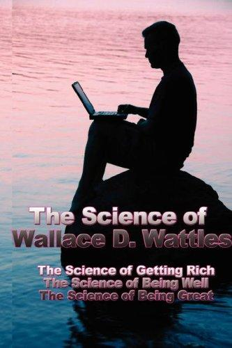 The Science of Wallace D. Wattles by Wallace D. Wattles