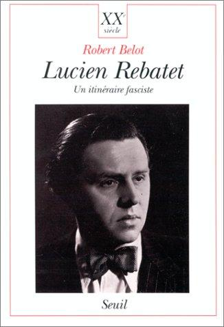 Lucien Rebatet by Robert Belot