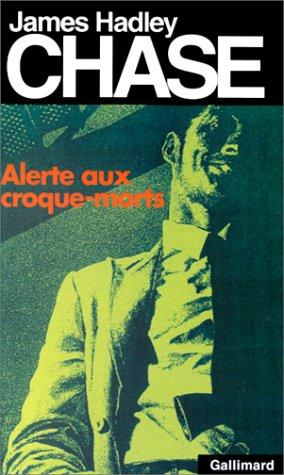 Alerte aux croque-morts by James Hadley Chase