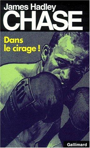 Dans le cirage! by James Hadley Chase