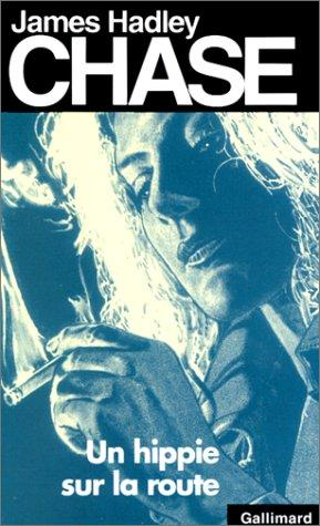 Un hippie sur la route by James Hadley Chase