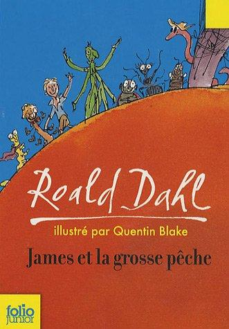 James et la grosse pêche by Roald Dahl