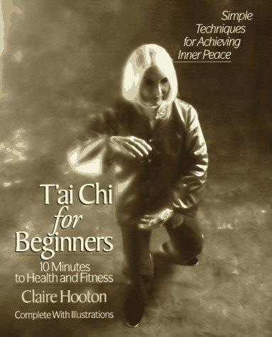 T'ai chi for beginners by Claire Hooton