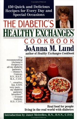 The diabetic's healthy exchanges cookbook by JoAnna M. Lund