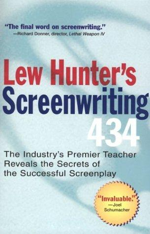 Lew Hunter's screenwriting 434 by Lew Hunter