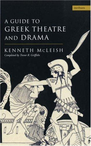 A guide to Greek theatre and drama by Kenneth McLeish