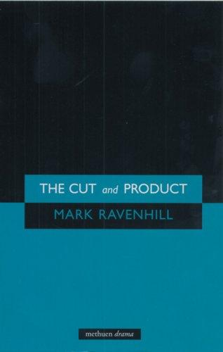 The Cut and Product by MARK RAVENHILL