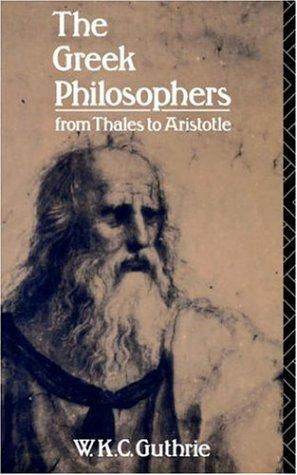 The Greek philosophers from Thales to Aristotle