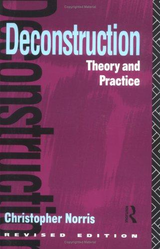 Deconstruction, theory and practice by Christopher Norris