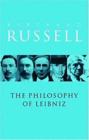 The Philosophy of Leibniz by Bertrand Russell