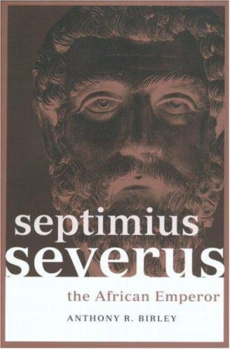 Septimius Severus by Anthony Richard Birley