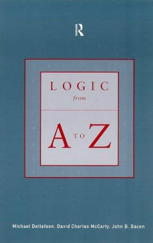 Logic from A to Z by John B. Bacon