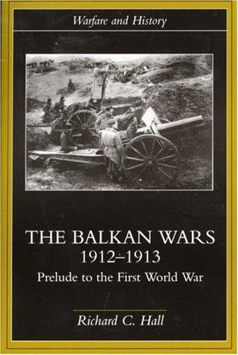 Balkan Wars 1912-1913 by Richard C. Hall