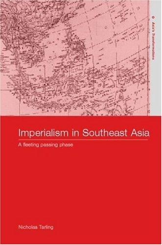 Imperialism in Southeast Asia by N. Tarling