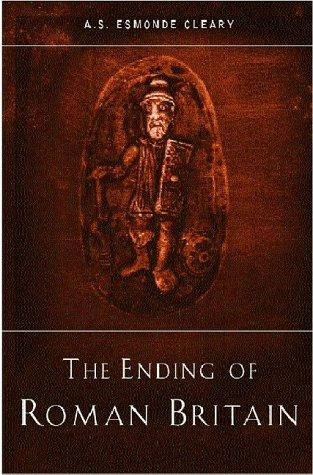 The ending of Roman Britain by A. S. Esmonde Cleary