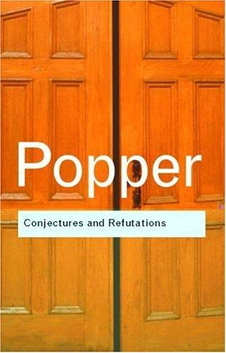 Conjectures and refutations by Karl Raimund Popper