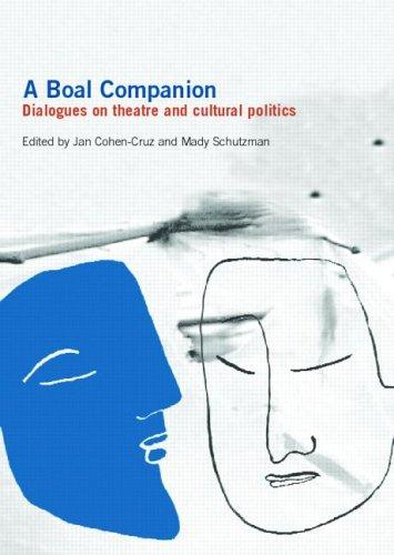 BOAL COMPANION: DIALOGUES ON THEATRE AND CULTURAL POLITICS; ED. BY JAN COHEN-CRUZ by