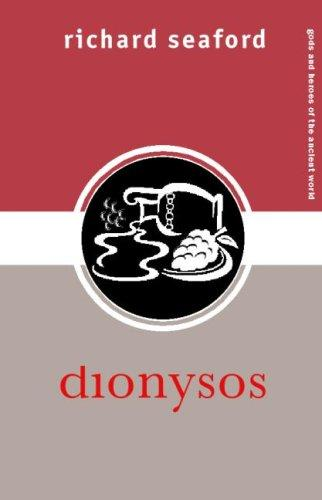 DIONYSOS (Gods and Heroes of the Ancient World) by Richard Seaford