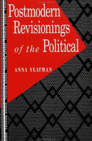 Postmodern revisionings of the political by Anna Yeatman