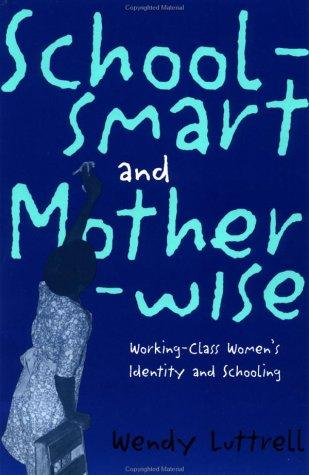 School-smart and Mother-wise by Wendy Luttrell