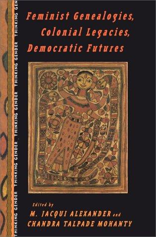 Feminist genealogies, colonial legacies, democratic futures by