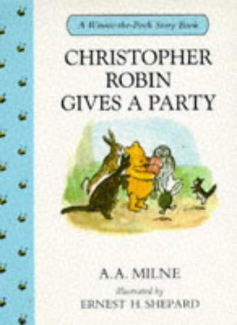 Christopher Robin Gives a Party by A. A. Milne