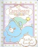 Care Bears Padded Board Book - Good Night Care Bears! (Care Bears Mini Padded) by Modern Publishing
