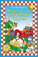 The Big Book of Mother Goose and Friends Rhymes by Modern Publishing
