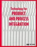 Technology for Product and Process Integration (Special Publications) by Society of Automotive Engineers.