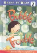 Bubble Trouble (Ready-to-Read, Level 1)