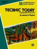 Technic Today Baritone T.C. Part 2 (Contemporary Band Course) by James Ployhar